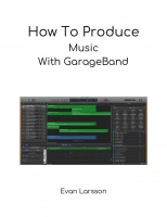 How to Produce Music With GarageBand
