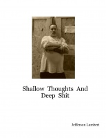 Shallow  Thoughts  And  Deep  Shit