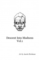 Descent Into Madness Vol.1