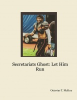 Secretariats Ghost: Let Him Run