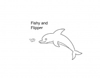Fishy and Flipper
