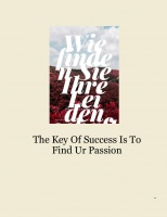 The Key Of Success Is To Find Ur Passion