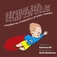Agustine, the superhero of babies & moms