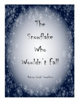 The Snowflake Who Wouldn't Fall