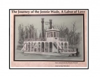 Journey of the Jennie Wade, A Labor of Love