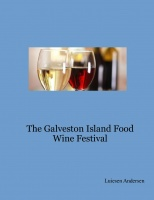 The Galveston Island Food Wine Festival