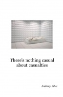 There's nothing casual about casualties