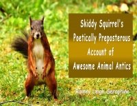 Skiddy Squirrel's Poetically Preposterous Account of Awesome Ani