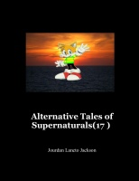 Alternative Tales of Supernaturals(17 )