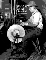 An Axe To Grind - A Practical Ax Manual