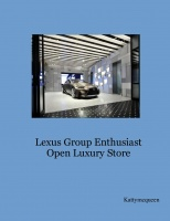 Lexus Group Enthusiast Open Luxury Store