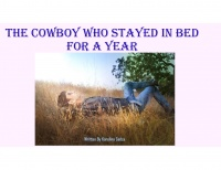 The Cowboy who Stayed in Bed for a Year