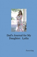 Dad's Journal for My Daughter:  Lydia