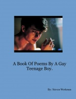 A Book Of Poems By A Gay Teenage Boy.