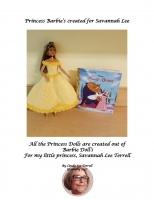 Princess Barbie's created for Savannah Lee