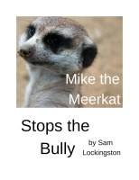 Mike the Meerkat Stops the Bully