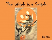 The Witch is a Snitch