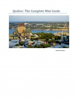 Quebec: The Complete Mini Guide