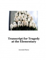 Transcript for Tragedy at the Elementary
