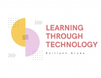 Learning Through Technology- Grube