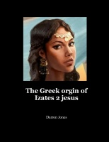 The Greek orgin of Izates 2 jesus