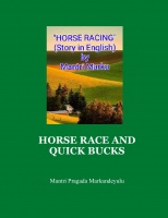 HORSE RACE AND QUICK BUCKS