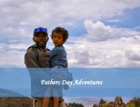Fathers Day Adventures