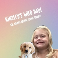 Kinsley's Wild Day!