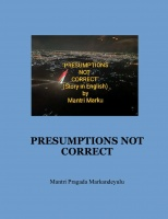 PRESUMPTIONS NOT CORRECT