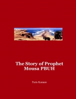 The Story of Prophet Mousa PBUH