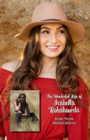 The Wonderful Life of Isabella Robakowski - Book Three